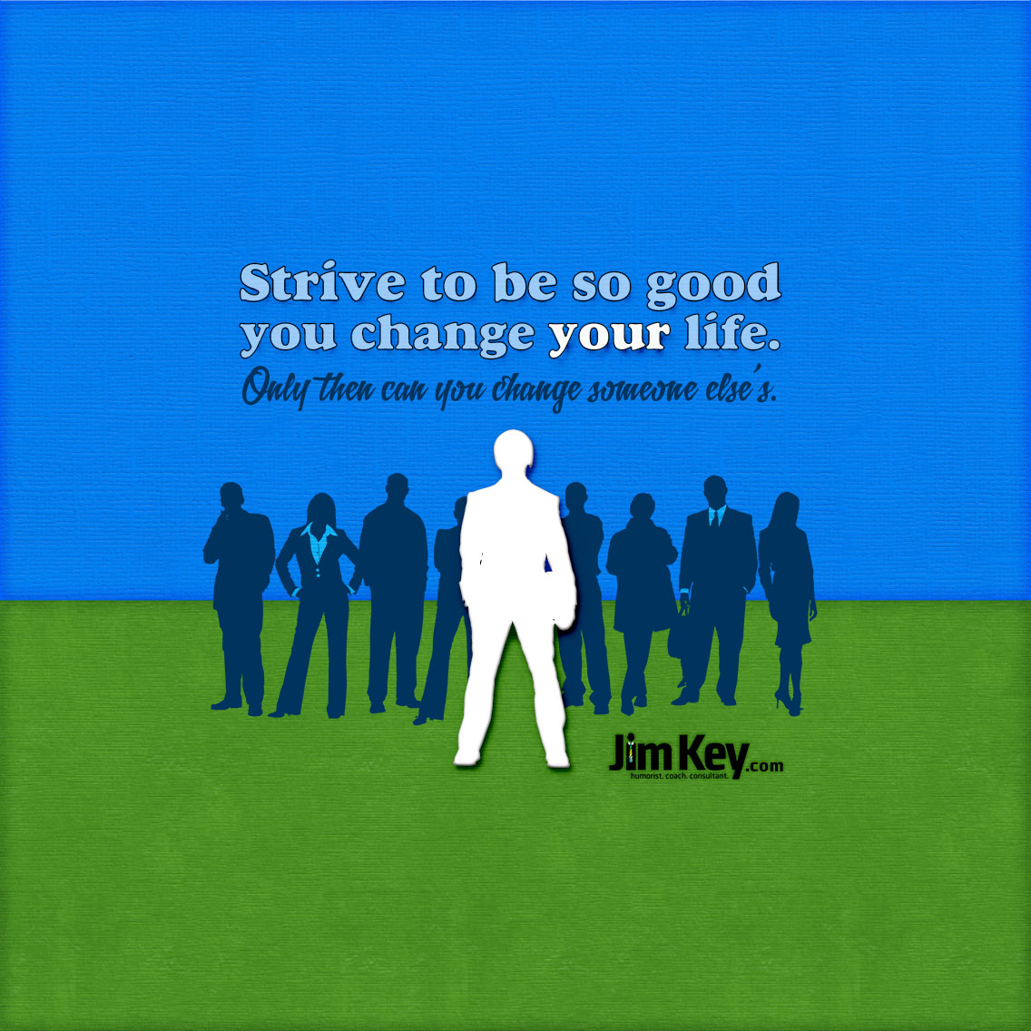"Uncommon Quotes That Can Change Your Life: ""Strive To Be So Good You Change"